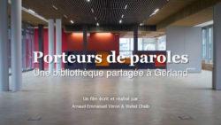 Porteur de Parole – Documentaire sur la création de la bibliothèque de Gerland